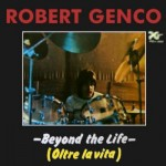 Introducing: Robert Genco - Beyond the Life (1977)