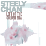 Download: Steely Chan - Left of The Golden Era (Mixtape)