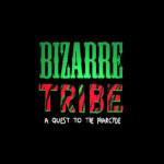Bizarre Tribe - A Quest to the Pharcyde (2012)