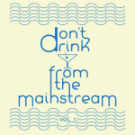 Step Lab_ - Don't drink from the mainstream (2013)