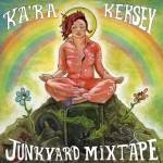 Ka'Ra Kersey - Junkyard Mixtape (2013)