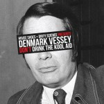Download: Denmark Vessey - Don't Drink the Kool Aid (2013)
