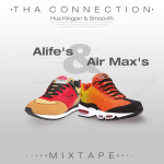 Introducing: Tha Connection - Alife's & Air Max's (Mixtape)