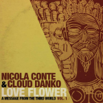 Nicola Conte e Cloud Danko - Love Flower (Mixtape)