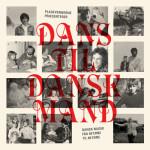 Pladevennerne - Dans til Dansk Mand (Mixtape)